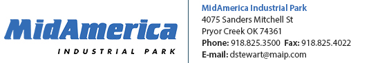 MidAmerica Industrial Park | 4075 Sanders Mitchell St | Pryor Creek, OK 74361 | Phone: (918) 825-3500 | Fax: (918) 825-4022 | Email: dstewart@maip.com